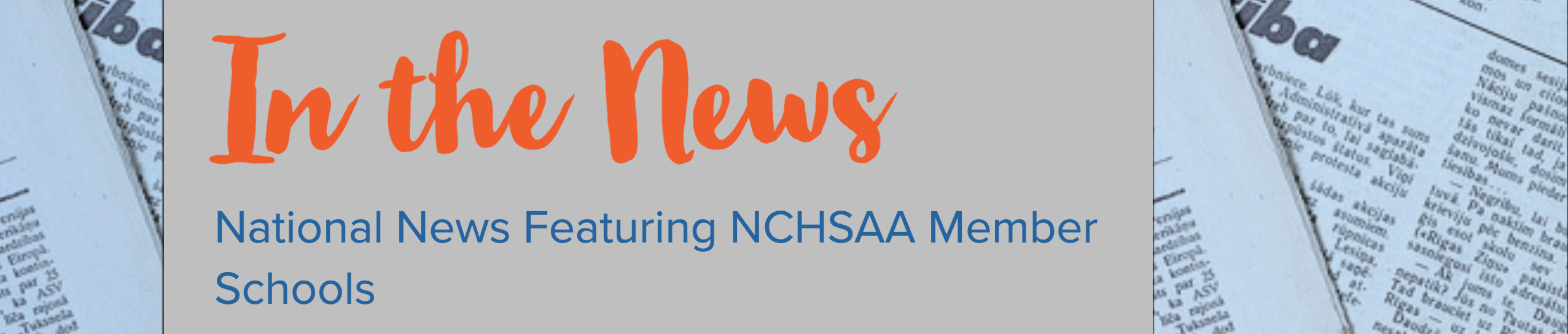 https://www.nchsaa.org/sites/default/files/IntheNewsBannerNew.png